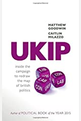 UKIP: Inside the Campaign to Redraw the Map of British Politics Hardcover