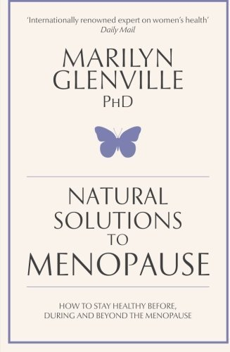 Natural Solutions to Menopause by Glenville PhD, Dr. Marilyn (2013) Paperback