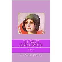 The Grace Emancipation: A Novel