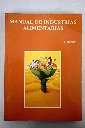 Manual de industrias alimentarias par Antonio Madrid Vicente