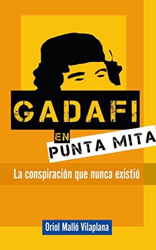 Gadafi en Punta Mita: La conspiración que nunca existió