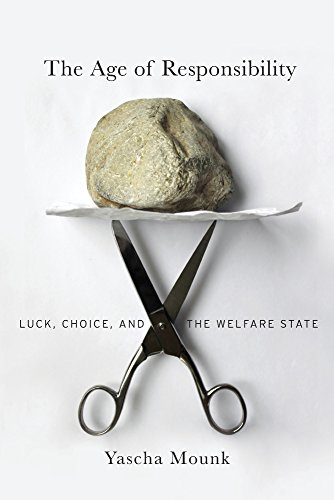 The Age of Responsibility: Luck, Choice, and the Welfare State por Yascha Mounk