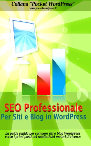 SEO Professionale per Siti e Blog in WordPress - La guida rapida...