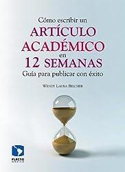Cómo escribir un artículo académico en 12 semanas: guía para publicar con éxito