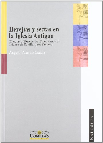 Herejías y sectas en la Iglesia Antigua: El octavo libro de las Etimologías de Isidoro de Sevilla y sus fuentes (Estudios, Band 78)