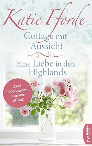 Cottage mit Aussicht / Eine Liebe in den Highlands: Zwei ...