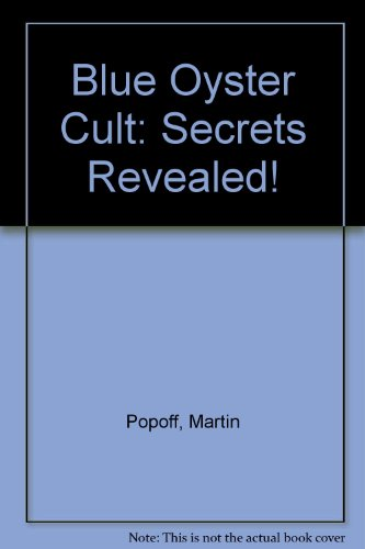 Blue Oyster Cult: Secrets Revealed! [Taschenbuch] by Popoff, Martin