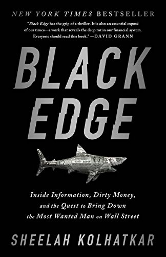 Black Edge: Inside Information, Dirty Money, and the Quest to Bring Down the Most Wanted Man on Wall Street thumbnail