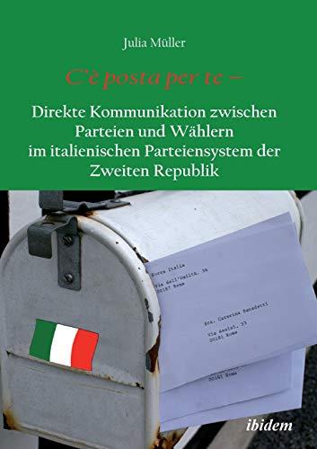 C'è posta per te - Direkte Kommunikation zwischen Parteien und Wählern im italienischen Parteiensystem der Zweiten Republik