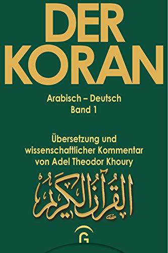 Der Koran / Arabisch-Deutsch. Übersetzung und wissenschaftlicher Kommentar: Der Koran, 10 Bde., Bd.1, Muhammad. Der Koran. Sure 1,1-2,74: Übersetzung ... und wiss. Kommentar von Adel Khoury, Band 1)