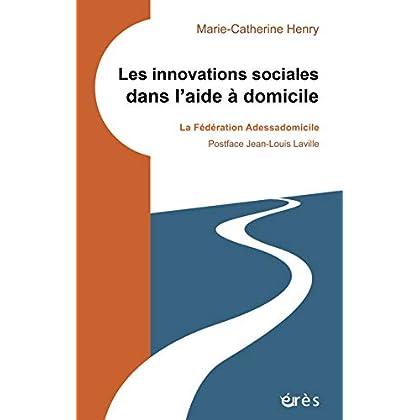 Les innovations sociales dans l'aide à domicile: La fédération Adessadomicile (L'innovation sociale en pratiques)