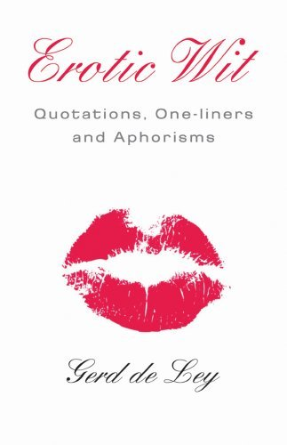 Erotic Wit: Quotations, One-liners and Aphorisms by Gerd de Ley (2007-05-31)