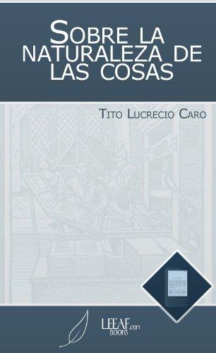 De La Naturaleza De Las Cosas (De Rerum Natura)
