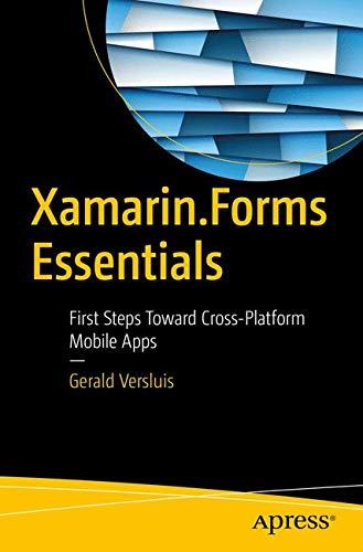 Xamarin.Forms Essentials: First Steps Toward Cross-Platform Mobile Apps por Gerald Versluis