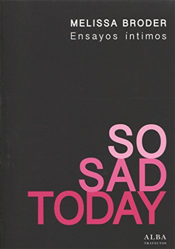 So sad today. Ensayos íntimos (Trayectos)