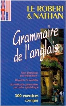 Le Robert et Nathan, grammaire de l'anglais de François Faivre,Charlotte Garner,Jacques Marcelin ( 15 juillet 1996 )
