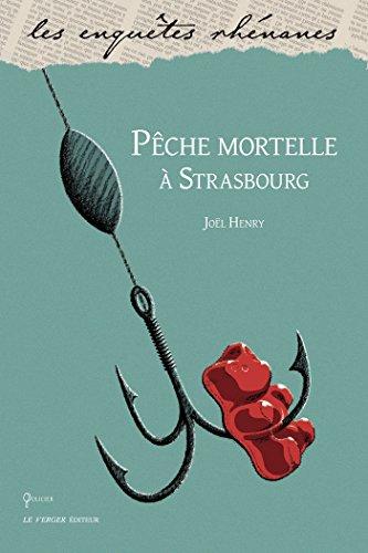 Pêche mortelle à Strasbourg: Une enquête de Pénélope, T1 par Joël Henry