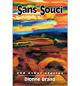 Sans Souci and Other Stories by Dionne Brand (1989-06-01)