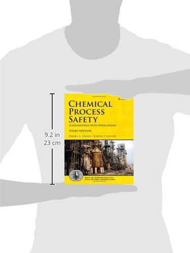Chemical Process Safety: Fundamentals with Applications (Prentice Hall International Series in the Physical and Chemical Engineering Sciences)