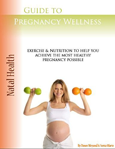 Natal Health - A Complete Guide to Pregnancy Wellness: Exercise Videos, Recipes, and Nutrition for all Three Trimesters