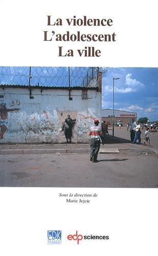 La violence, l'adolescent, la ville