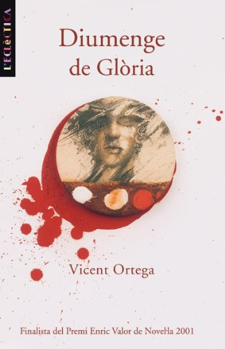 Diumenge de Glòria (Catalan Edition) por Vicent Ortega