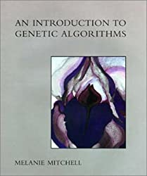 An Introduction to Genetic Algorithms (Complex Adaptive Systems) by Melanie Mitchell (1996-03-05)