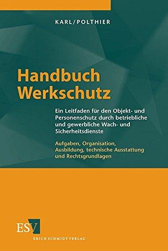 Handbuch Werkschutz: Ein Leitfad...