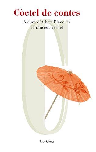 Còctel de contes: A cura d'Albert Planelles i Francesc Vernet (LES EINES) por Francesc Vernet Llobet