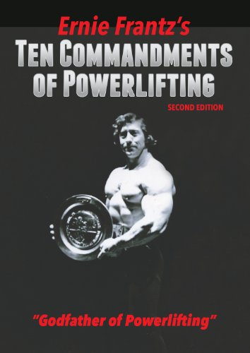 Ernie Frantz's Ten Commandments of Powerlifting Second Edition (English Edition) por Ernie Frantz