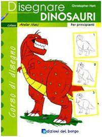 Disegnare dinosauri. Per principianti. Ediz. illustrata