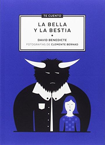 Te cuento...La bella y la bestia por DAVID BENEDICTE ESCUDERO
