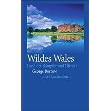 Wildes Wales: Land der Kämpfer und Dichter (insel taschenbuch)