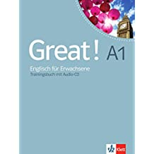Great! A1 Trainingsbuch mit Audio-CD: Englisch für Erwachsene