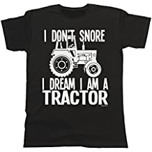 Hombres Y Damas I Don`t Snore I Dream I`m A TRACTOR T-Shirt Mens Ladies Unisex Farmer