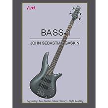 Bass-1: Beginning Bass Guitar, Music Theory, Sight Reading by Mr. John Sebastian Gaskin (2016-06-26)