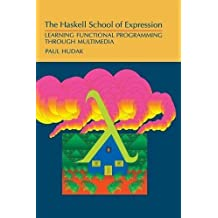 The Haskell School of Expression: Learning Functional Programming through Multimedia by Professor Paul Hudak (2000-02-28)