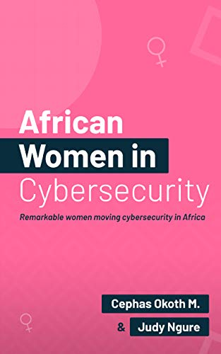 African Women in Security: Remarkable Women Moving Cybersecurity ...