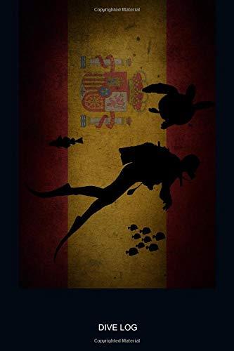 DIVE LOG: Bandera de España Español Libro de Registro de Buceo Spain Flag Diver Silhouette - Detailed Scuba Dive Log Book For Up To 110 Dives - ... World Advanced Open Water Dive Course Dive -