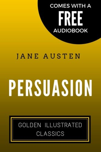 Persuasion: Golden Illustrated Classics (Comes with a Free Audiobook)