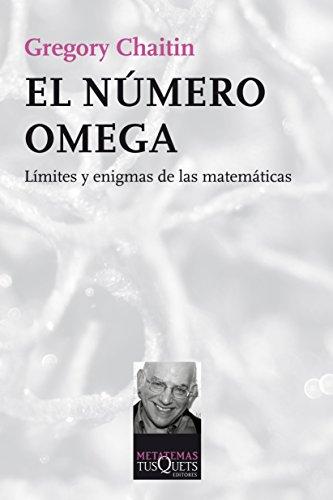 El número Omega: Límites y enigmas de las matemáticas (Metatemas) por Gregory Chaitin