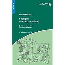 Spanisch im klinischen Alltag: Kitteltaschenbuch für den Auslandsaufenthalt