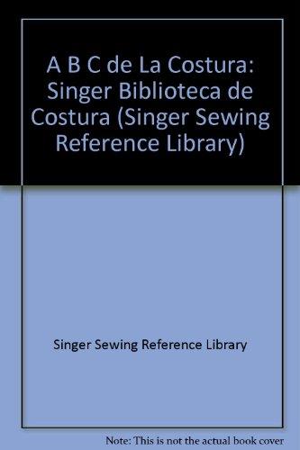 El A B C Del La Costura Sewing Essentials Singer Sewing