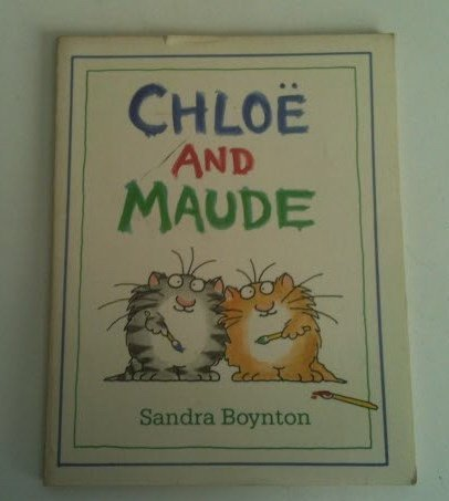 Chloe and Maude by Sandra Boynton (1985-10-01)