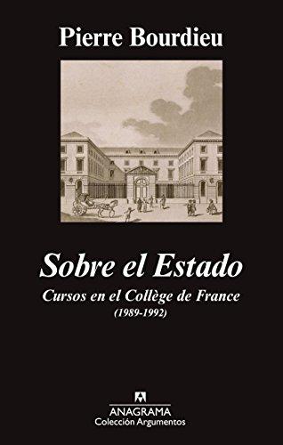 Sobre El Estado (Argumentos) por Pierre Bourdieu