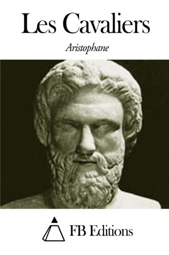 Les Cavaliers par Aristophane