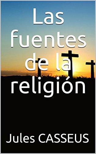 Las fuentes de la religión