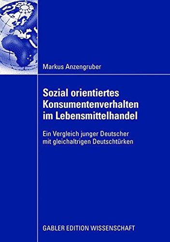 Sozial orientiertes Konsumentenverhalten im Lebensmittelhandel: Ein Vergleich junger Deutscher mit gleichaltrigen Deutschtürken