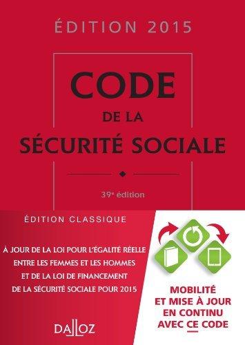 Code de la sécurité sociale 2015 - 39e éd. de Anne-Sophie Ginon (15 avril 2015) Relié