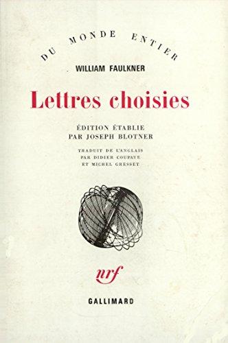 Lettres choisies par William Faulkner